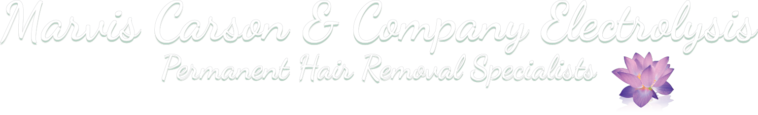 Marvis Carson & Company - Permanent  Hair Removal